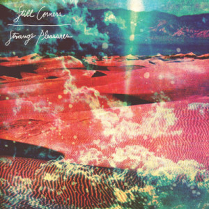 Album Strange Pleasures from Still Corners