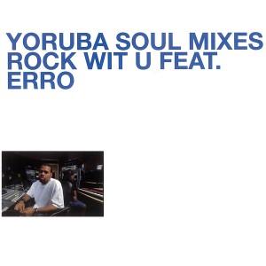 Album Yoruba Soul Mixes - Rock Wit U from Erro