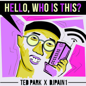 Album Hello, Who Is This? from Ted Park