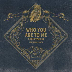 Album Who You Are To Me from Chris Tomlin