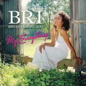 Album My Everything (Smooth Edit) from Bri (Briana Babineaux)