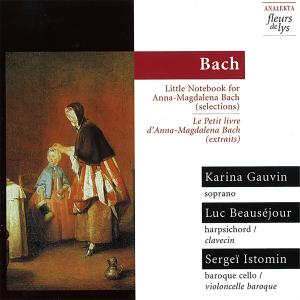 Album Bach: Little Notebook for Anna-Magdalena Bach (Selections) from Karina Gauvin