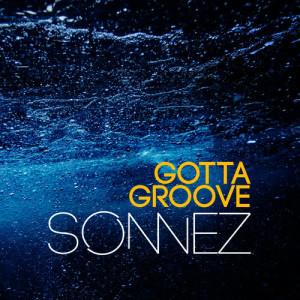 Album Gotta Groove from Sonnez