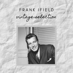 Album Frank Ifield - Vintage Selection from Frank Ifield