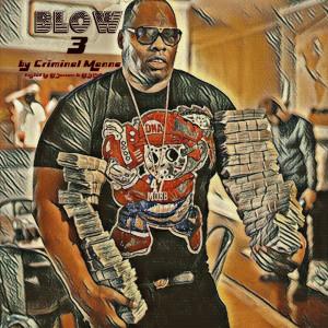Album Blow 3 (Explicit) from Criminal Manne