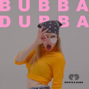 Album Bubba Dubba from Monte & Guma