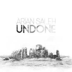 Album Undone (Explicit) from Arian Saleh
