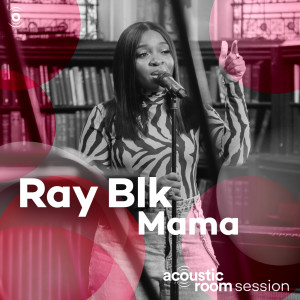 Mama 2018 Ray BLK
