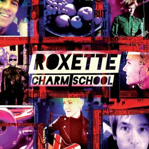 Charm School (Deluxe Edition) 2011 Roxette