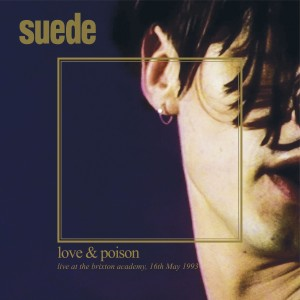 Suede的專輯Love & Poison: Live at the Brixton Academy, 16th May, 1993
