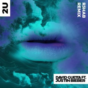 David Guetta的專輯2U (feat. Justin Bieber) (R3HAB Remix)