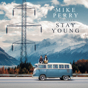 Listen to Stay Young song with lyrics from Mike Perry