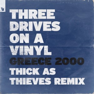 Album Greece 2000 (Thick As Thieves Remix) from Three Drives On A Vinyl