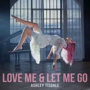 Album Love Me & Let Me Go from Ashley Tisdale
