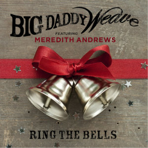 Album Ring the Bells from Big Daddy Weave