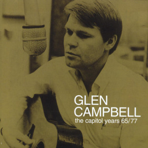 Glen Campbell的專輯Glen Campbell - The Capitol Years 1965 - 1977