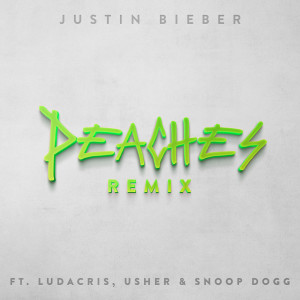 收聽Justin Bieber的Peaches (Remix)歌詞歌曲