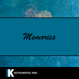 Instrumental King的專輯Memories (In the Style of Maroon 5) [Karaoke Version]