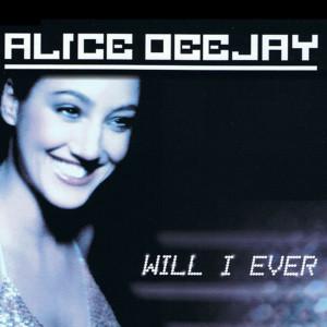 Album Will I Ever from Alice DJ