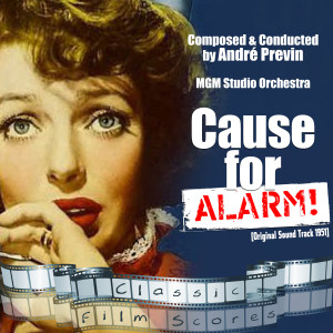 Cause for Alarm!  (Original Motion Picture Soundtrack)