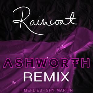 Raincoat (Ashworth Remix) (Explicit)