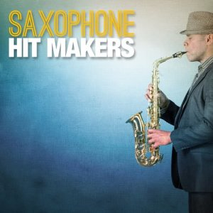 Album Saxophone Hit Makers from Saxophone Hit Players