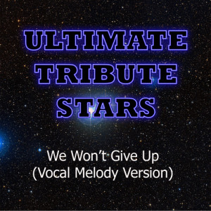 Ultimate Tribute Stars的專輯The Afters - We Won't Give Up (Vocal Melody Version)
