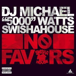 """Album No Favors (Explicit) from DJ Michael """"5000"""" Watts"""