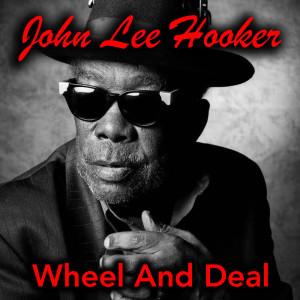 John Lee Hooker的專輯Wheel And Deal