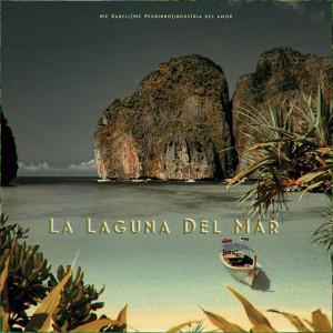 La Laguna Del Mar dari MC Rahell