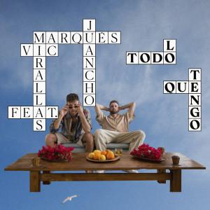 Album Todo lo que tengo (feat. Juancho Marqués) from Vic Mirallas