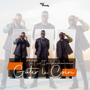 Album Gâter le coin from TNT Family