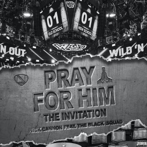 Listen to Pray for Him song with lyrics from Nick Cannon