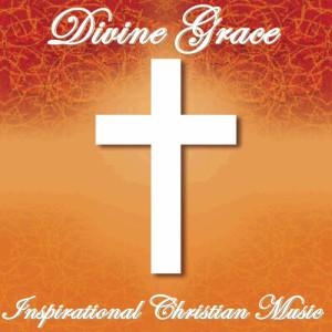 Album Divine Grace: Inspirational Christian Music from Christian Music Experts