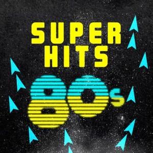 Super Hits: 80's