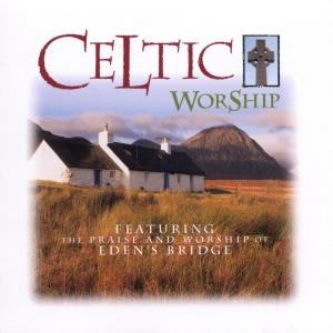 Celtic Worship 1997 Eden's Bridge