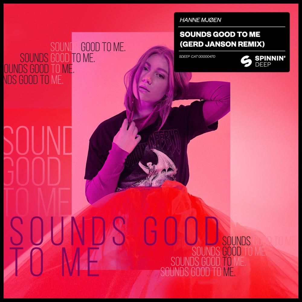 Sounds Good To Me (Gerd Janson Remix) 2018 Hanne Mjøen