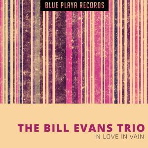 The Bill Evans Trio的專輯In Love In Vain