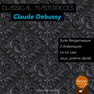 Album Classical Masterpieces - Claude Debussy: Suite Bergamasque & Le roi Lear from Peter Schmalfuss