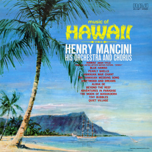 Henry Mancini & His Orchestra And Chorus的專輯Music of Hawaii