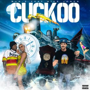 Album Cuckoo (Explicit) from Mike Jones