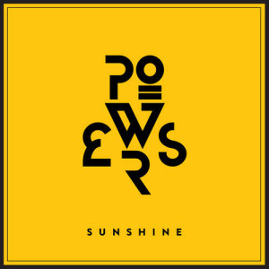 Listen to Sunshine song with lyrics from Powers