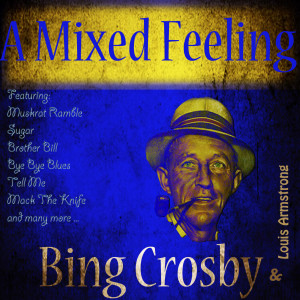 Bing Crosby的專輯A Mixed Feeling (Digitally Remastered)