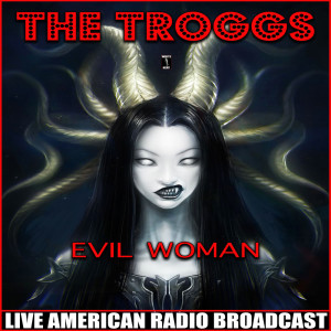 Album Evil Woman from The Troggs