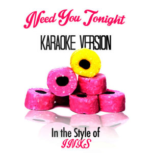 Karaoke - Ameritz的專輯Need You Tonight (In the Style of Inxs) [Karaoke Version] - Single