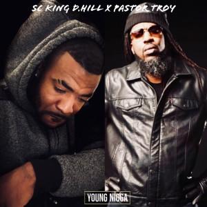 อัลบัม Young Nigga (feat. Pastor Troy) (Explicit) ศิลปิน SC King D.Hill