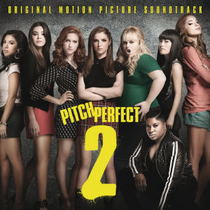Various Artists的專輯Pitch Perfect 2