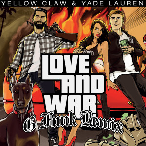 Yellow Claw的專輯Love & War (Yellow Claw G-Funk Remix)
