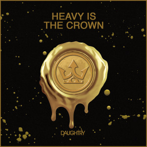 Listen to Heavy Is The Crown song with lyrics from Daughtry