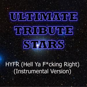 Ultimate Tribute Stars的專輯Drake feat. Lil Wayne - HYFR (Hell Ya F*cking Right) (Instrumental Version)
